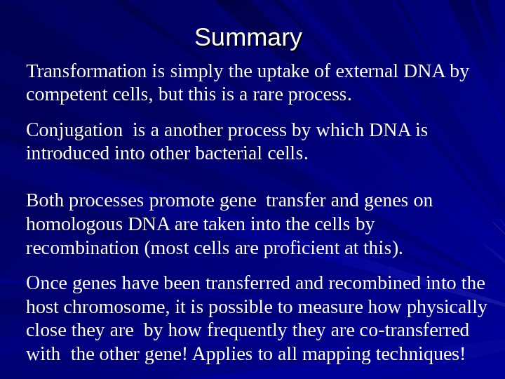 Summary Transformation is simply the uptake of external DNA by competent cells, but this