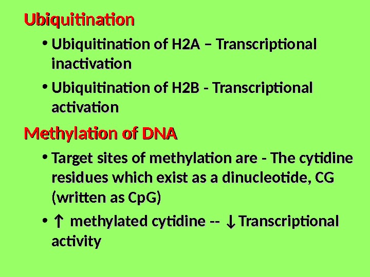 Ubiquitination  • Ubiquitination of H 2 A – Transcriptional inactivation  • Ubiquitination of H