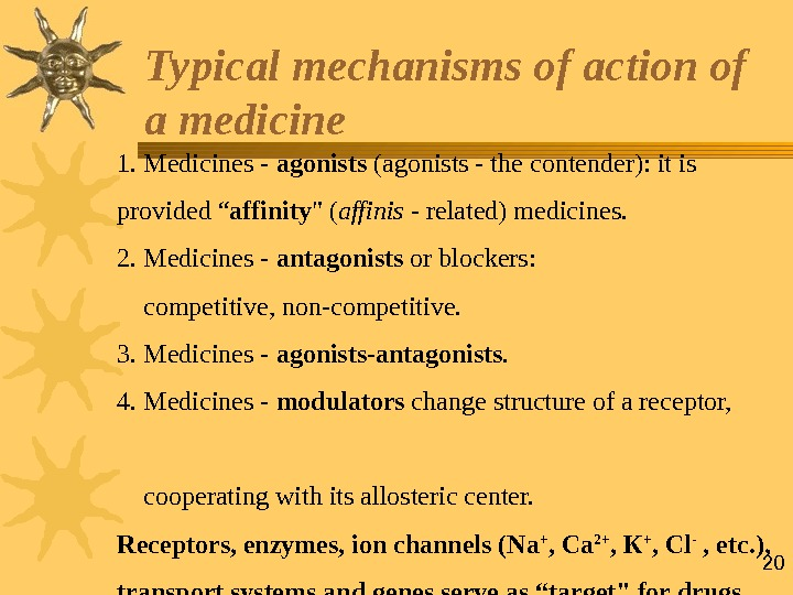 "201. Medicines - agonists  (agonists - the contender): it is provided "" affinity  ("
