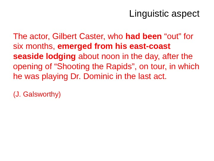"The actor, Gilbert Caster, who had been ""out"" for six months,  emerged from"