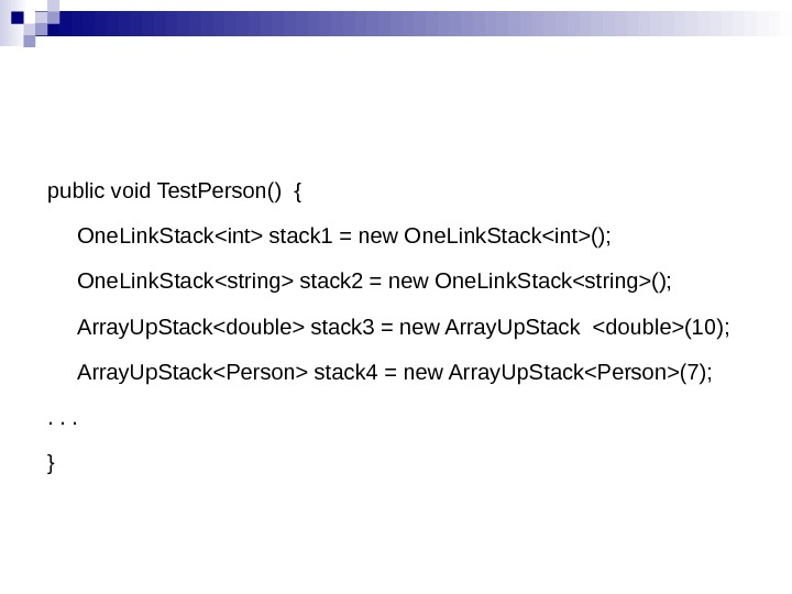 public void Test. Person() {  One. Link. Stackint stack 1 = new One. Link. Stackint();