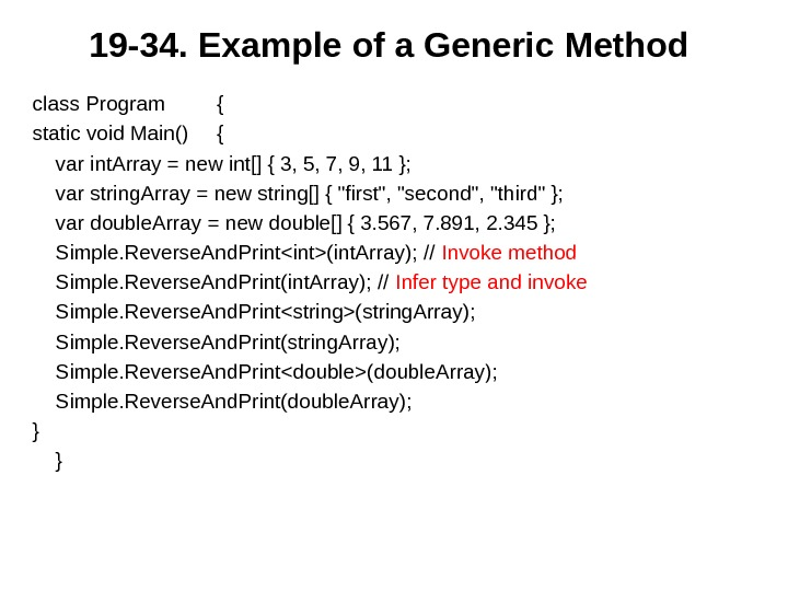 19 - 3 4.  Example of a Generic Method class Program { static void Main()