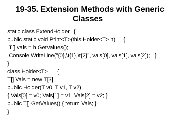 19 - 3 5. Extension Methods with Generic Classes  static class Extend. Holder { public
