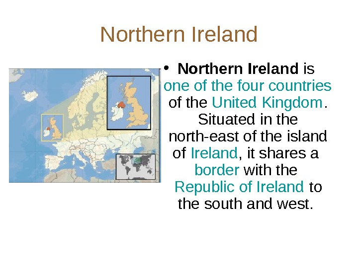Northern Ireland • Northern Ireland is one of the four countries  of the United Kingdom.
