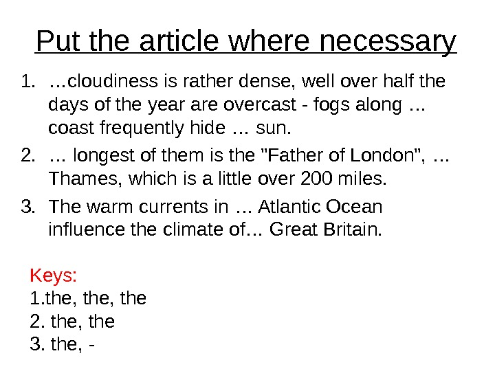 Put the article where necessary 1. … cloudiness is rather dense, well over half the days