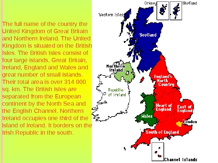 The full name of the country the United Kingdom of Great Britain and Northern Ireland. The