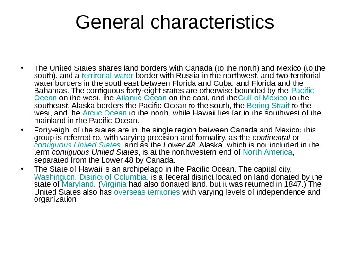 General characteristics • The United States shares land borders with Canada (to the north) and Mexico