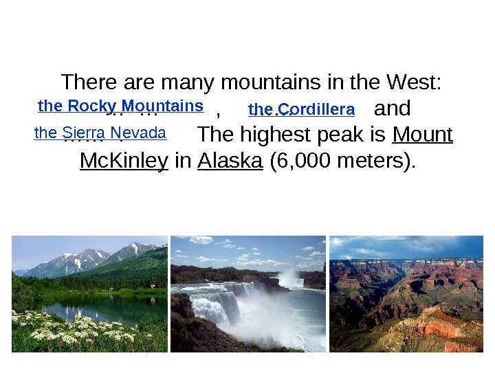 There are many mountains in the West: … …   , ……   and