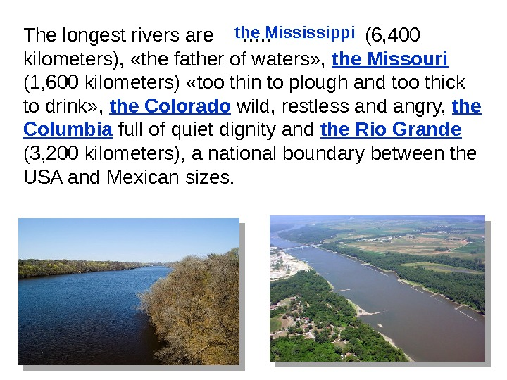 The longest rivers are …. .   (6, 400 kilometers),  «the father of waters»
