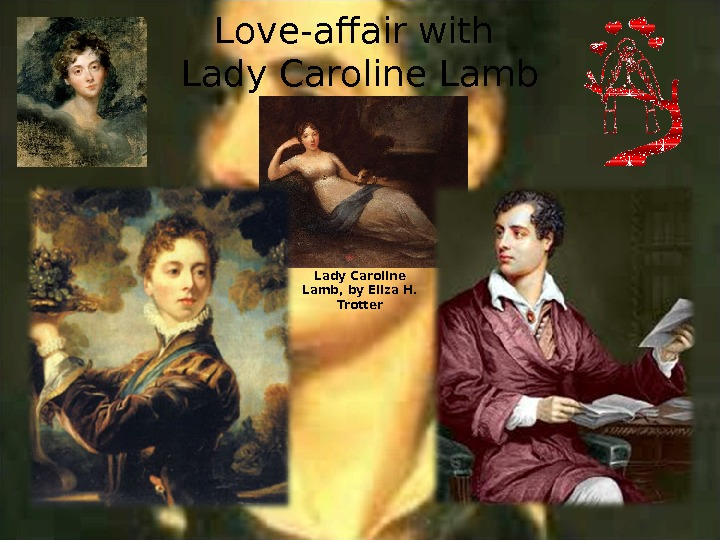 L ove-affair with Lady Caroline Lamb, by Eliza H.  Trotter
