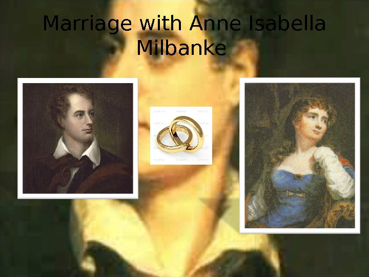 Marriage with Anne Isabella Milbanke