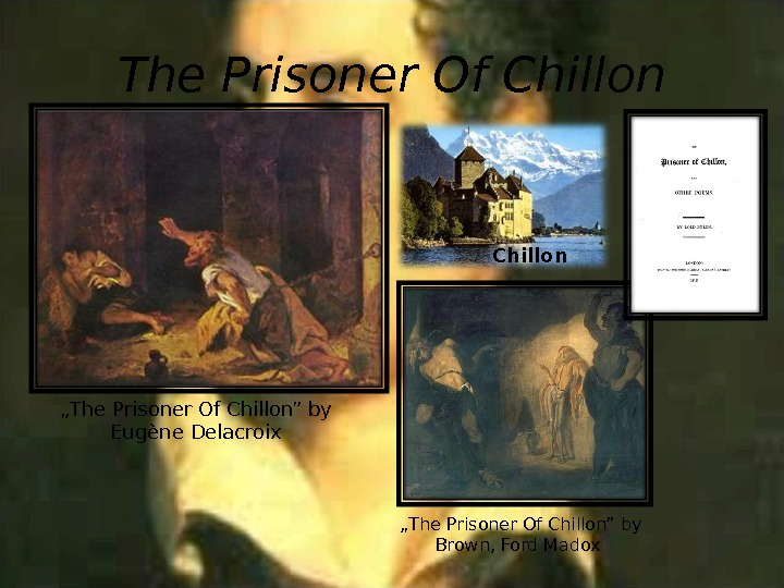 "The Prisoner Of Chillon "" The Prisoner Of Chillon"" by Eugène Delacroix "" The Prisoner Of"