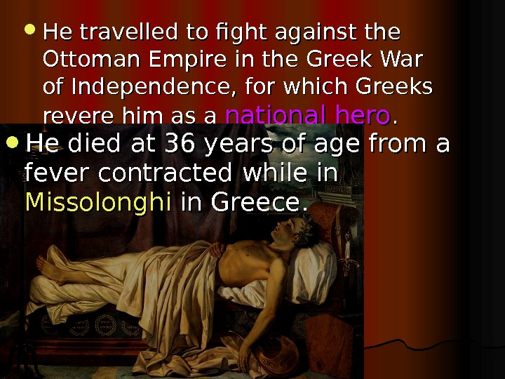 He travelled to fight against the Ottoman Empire in the Greek War of Independence,