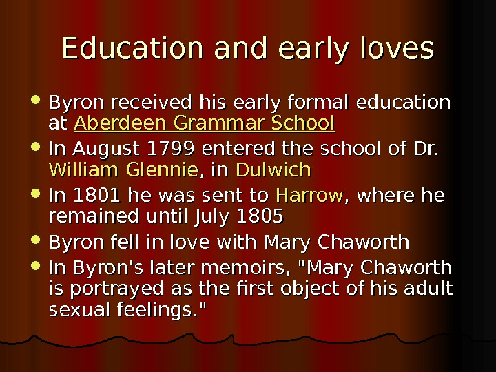 Education and early loves Byron received his early formal education atat Aberdeen  Grammar