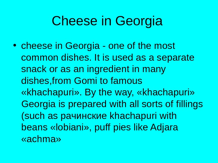 Cheese in Georgia  • cheese in Georgia - one of the most common