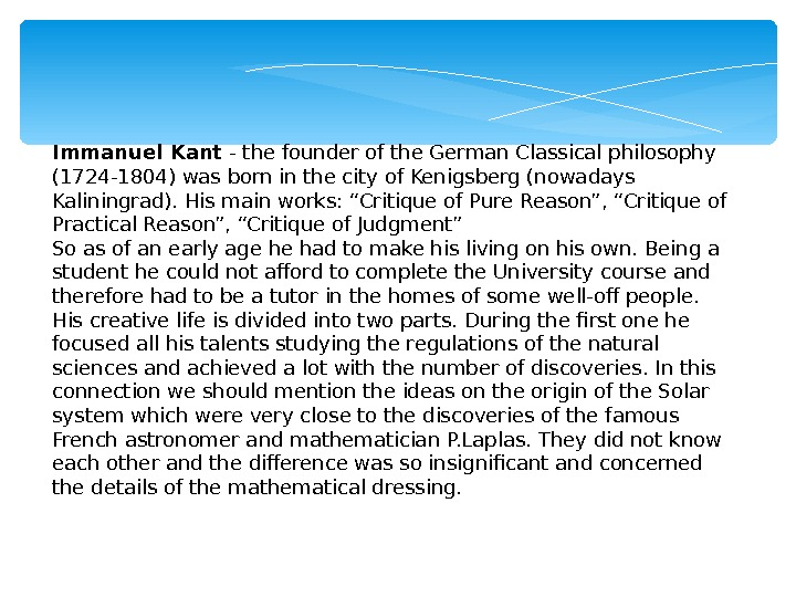 Immanuel Kant - the founder of the German Classical philosophy (1724 -1804) was born in the