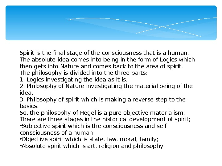 Spirit is the final stage of the consciousness that is a human.  The absolute idea