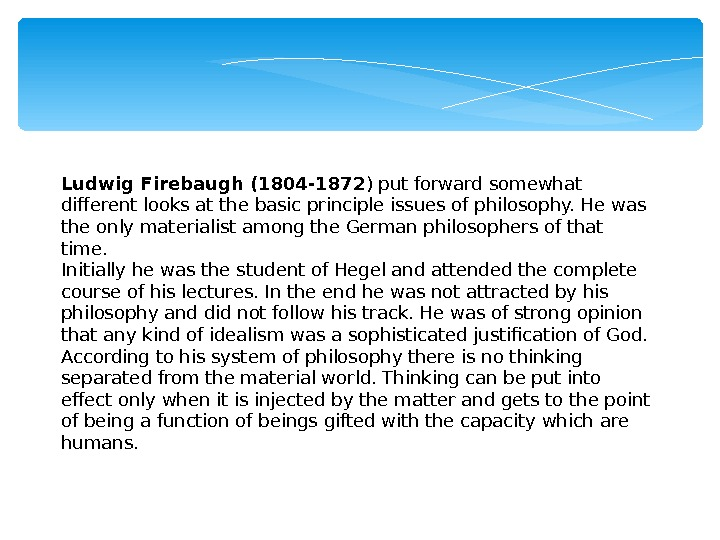 Ludwig Firebaugh (1804 -1872 ) put forward somewhat different looks at the basic principle issues of