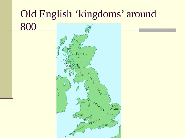 Old English 'kingdoms' around 800