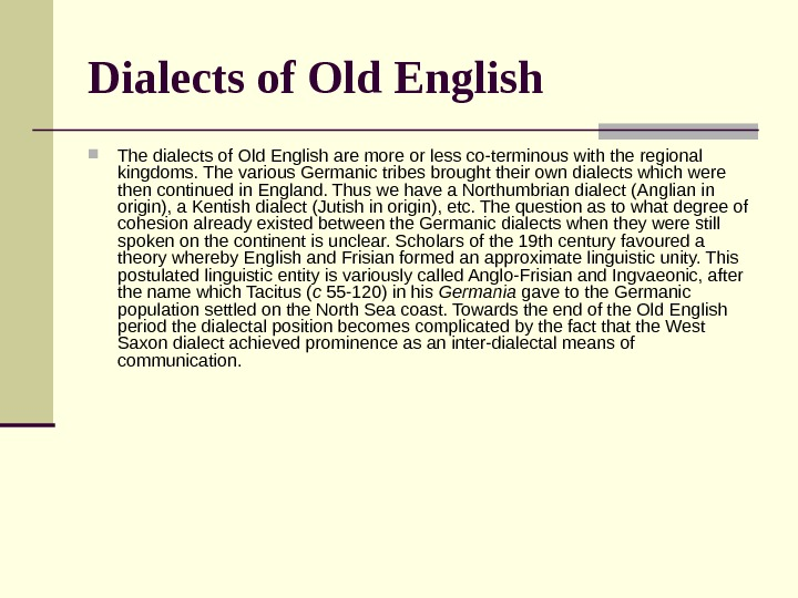 Dialects of Old English  The dialects of Old English are more or less