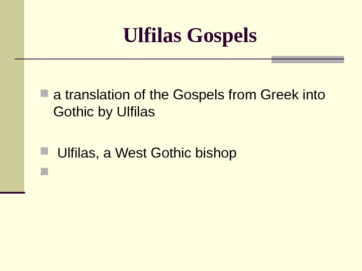 Ulfilas Gospels a translation of the Gospels from Greek into Gothic by Ulfilas, a