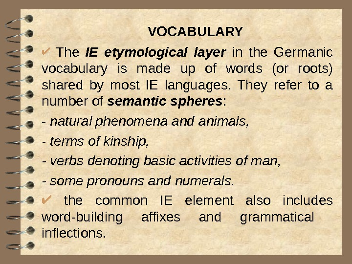 The IE etymological layer  in the Germanic vocabulary is made up of words (or