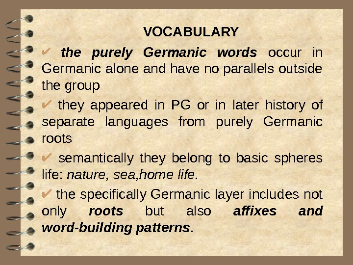 the purely Germanic words  occur in Germanic alone and have no parallels outside