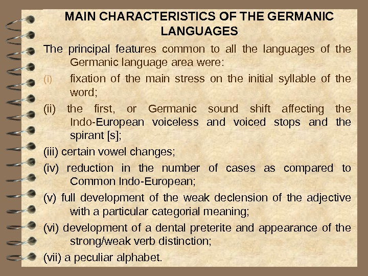 MAIN CHARACTERISTICS OF THE GERMANIC LANGUAGES The principal featu res common to all the