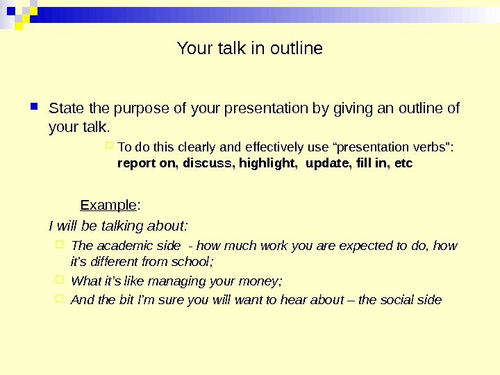 Your talk in outline State the purpose of your presentation by giving an outline of your