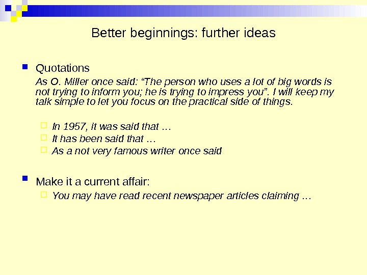 "Better beginnings: further ideas Quotations  As O. Miller once said: ""The person who uses a"
