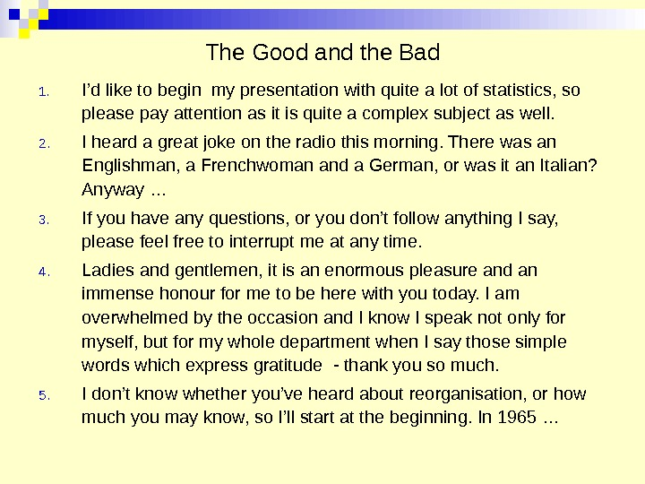 The Good and the Bad 1. I'd like to begin my presentation with quite a lot