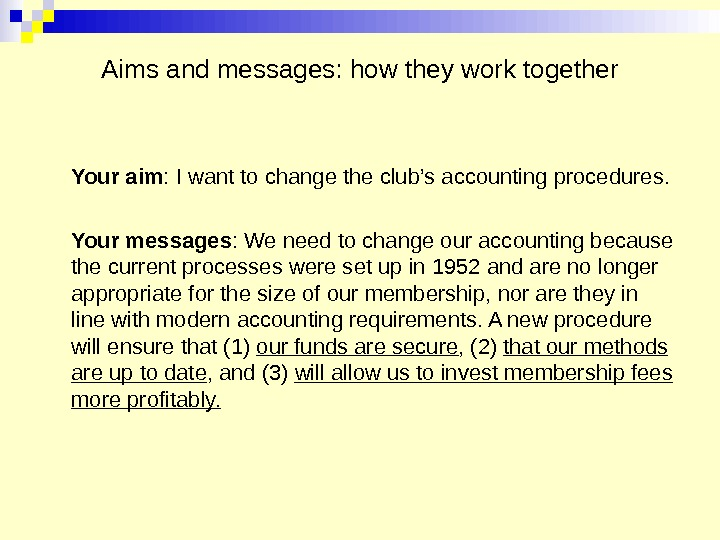 Aims and messages: how they work together Your aim : I want to change the club's