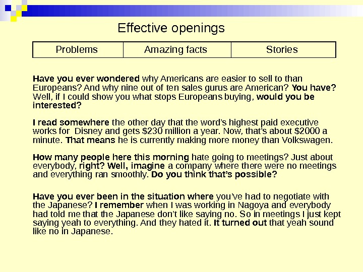 Effective openings Have you ever wondered why Americans are easier to sell to than Europeans? And