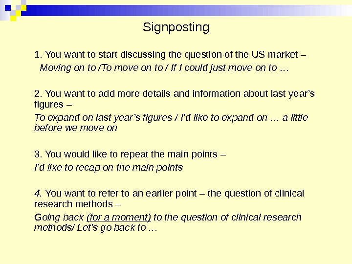 Signposting 1. You want to start discussing the question of the US market –  Moving