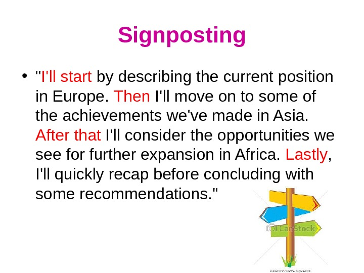 Signposting •  I'll start by describing the current position in Europe.  Then I'll move