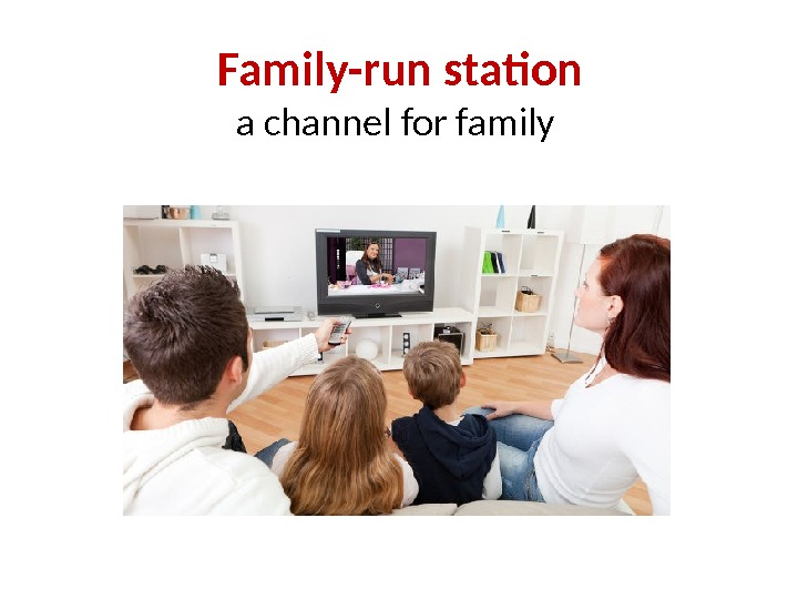 Family-run station a channel for family