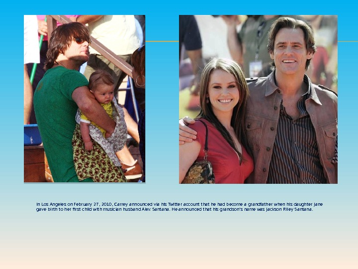 In Los Angeles on February 27, 2010, Carrey announced via his Twitter accountthat he had become