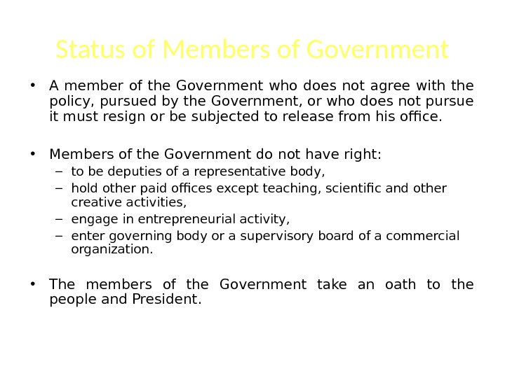 Status of Members of Government • A member of the Government who does not agree with