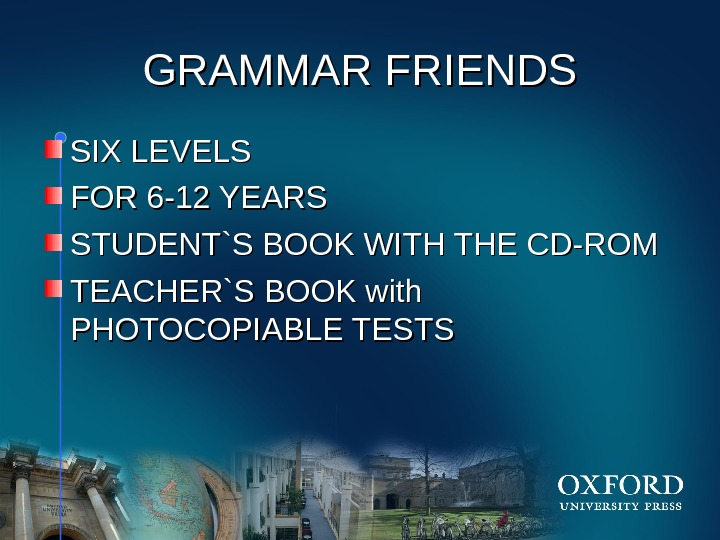 HOM E GRAMMAR FRIENDS SIX LEVELS FOR 6 -12 YEARS STUDENT`S BOOK WITH THE