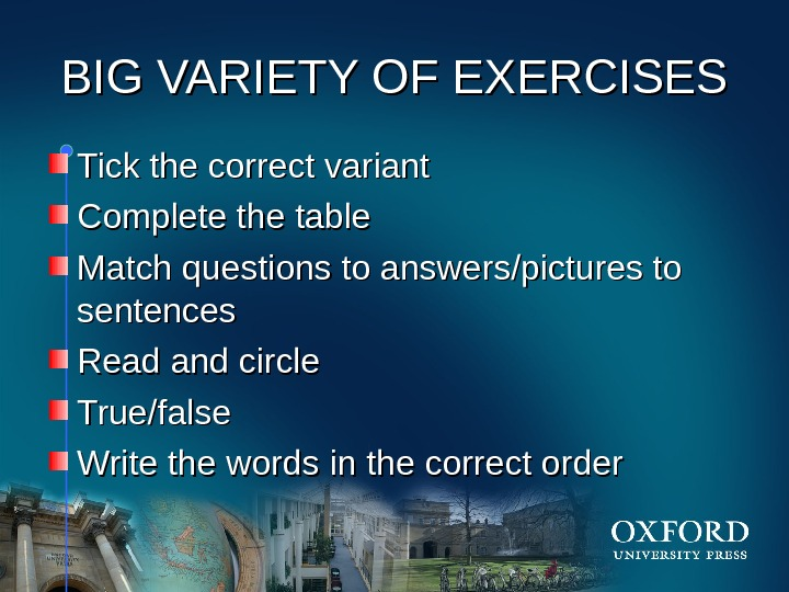 HOM E BIG VARIETY OF EXERCISES Tick the correct variant Complete the table Match