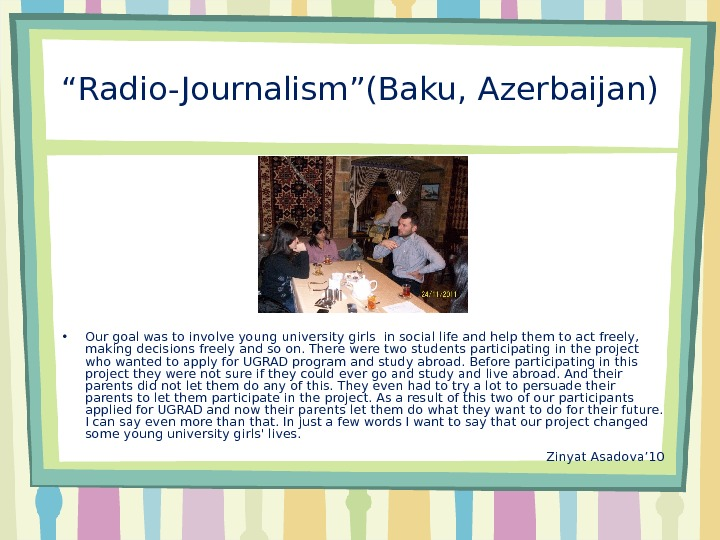 """ Radio- Journalism ""(Baku, Azerbaijan) • Our goal was toinvolve young university girls in social life"
