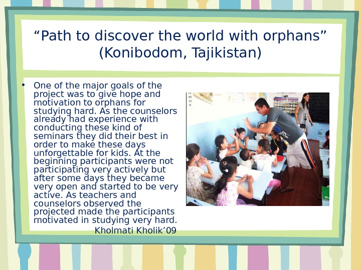 """ Path to discover the world with orphans"" (Konibodom, Tajikistan) • One of the major goals"