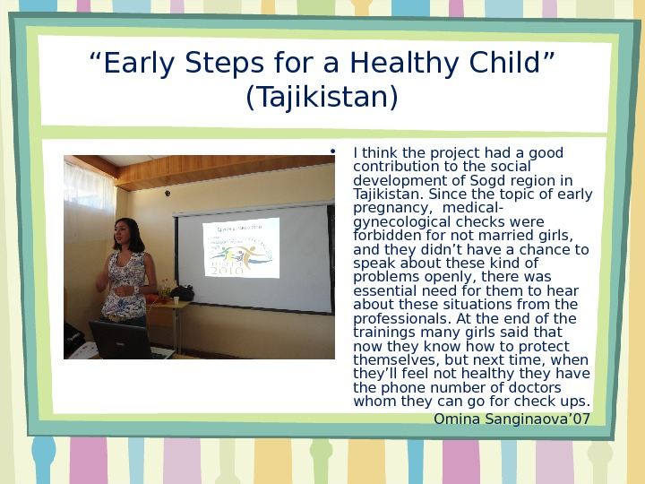 """ Early Steps for a Healthy Child"" (Tajikistan) • I think the project had a good"