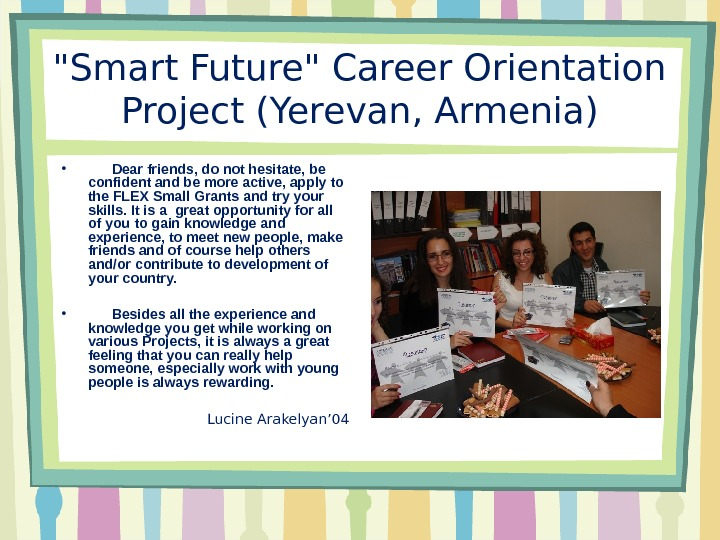 Smart Future Career Orientation Project (Yerevan, Armenia) •   Dear friends, do not hesitate, be