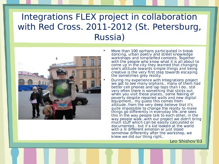 Integrations FLEX project in collaboration with Red Cross. 2011 -2012 (St. Petersburg,  Russia) • M