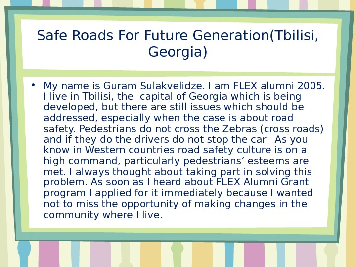 Safe Roads For Future Generation(Tbilisi,  Georgia) • My name is Guram Sulakvelidze. I am FLEX