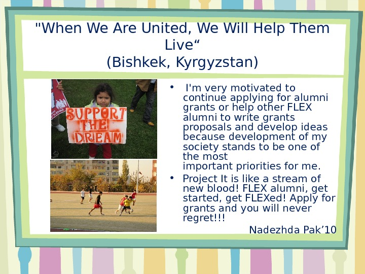 "When We Are United, We Will Help Them Live"" (Bishkek, Kyrgyzstan) •  I'm very motivated"
