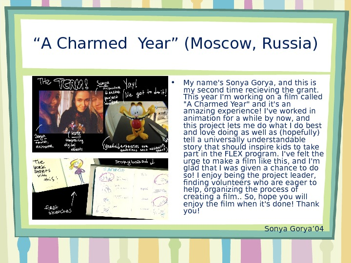 """ A Charmed Year "" (Moscow, Russia) • My name's Sonya Gorya, and this is my"