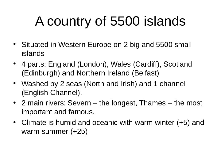 A country of 5500 islands • Situated in Western Europe on 2 big and