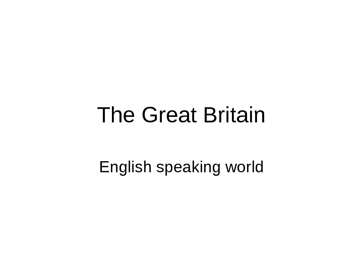 The Great Britain English speaking world